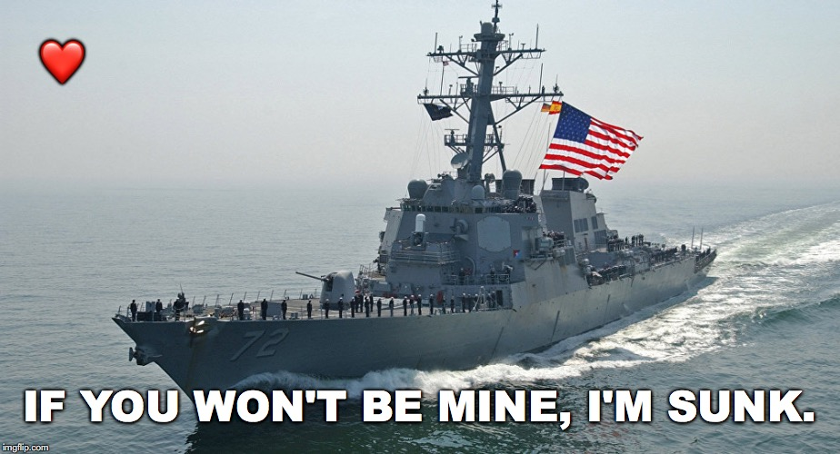 V-Day Countdown...7 | ❤️ IF YOU WON'T BE MINE, I'M SUNK. | image tagged in janey mack meme,flirty meme,valentine's day,navy,battleship,i'm sunk | made w/ Imgflip meme maker