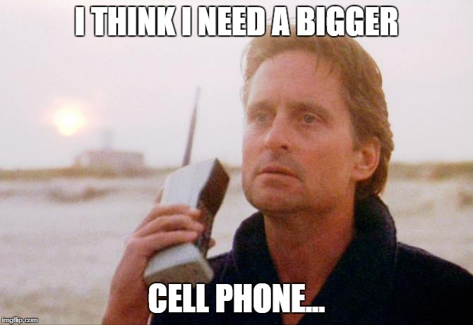 Gekko Cell Phone | I THINK I NEED A BIGGER CELL PHONE... | image tagged in wall street,gekko,cell phone,michael douglas | made w/ Imgflip meme maker