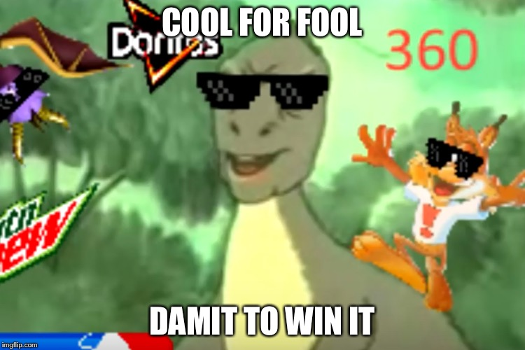 >Yee Meme< | COOL FOR FOOL DAMIT TO WIN IT | image tagged in yee meme | made w/ Imgflip meme maker