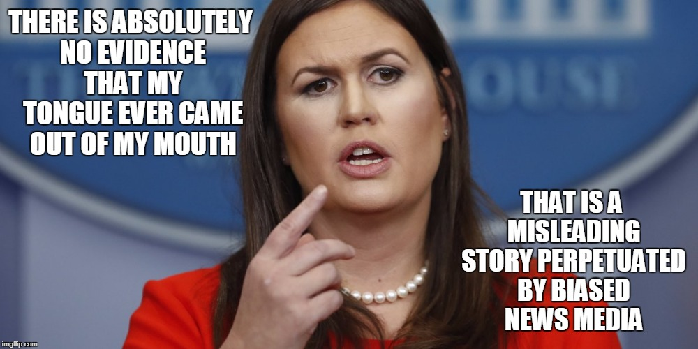 THERE IS ABSOLUTELY NO EVIDENCE THAT MY TONGUE EVER CAME OUT OF MY MOUTH THAT IS A MISLEADING STORY PERPETUATED BY BIASED NEWS MEDIA | made w/ Imgflip meme maker
