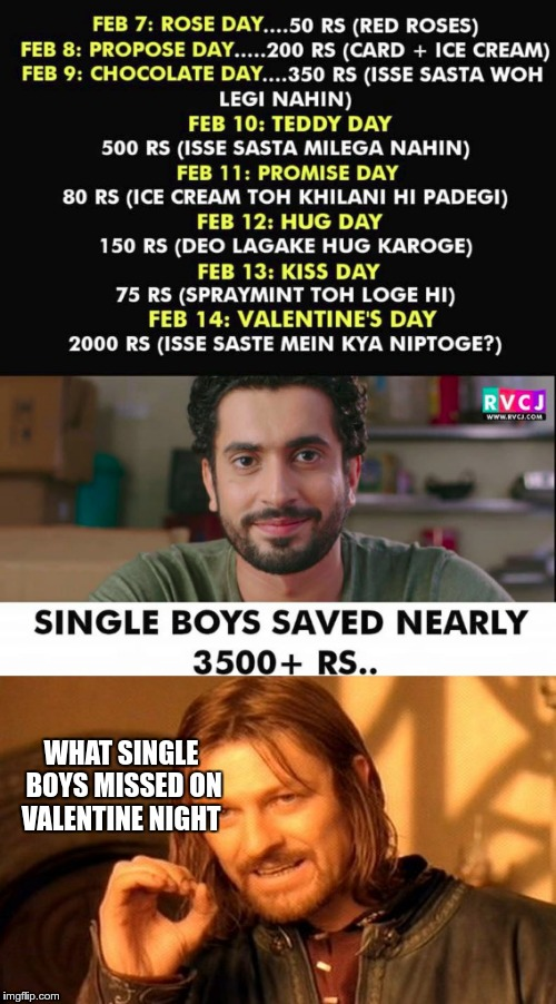 Couple Goals | WHAT SINGLE BOYS MISSED ON VALENTINE NIGHT | image tagged in single | made w/ Imgflip meme maker