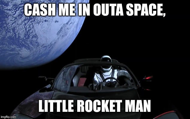 CASH ME IN OUTA SPACE, LITTLE ROCKET MAN | made w/ Imgflip meme maker