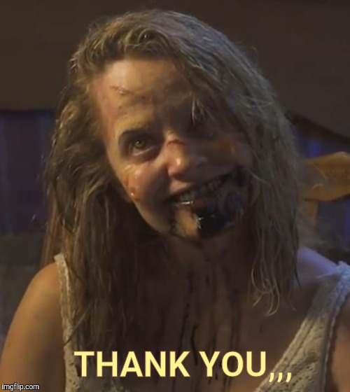 Zombie Stalker Girl | THANK YOU,,, | image tagged in zombie stalker girl | made w/ Imgflip meme maker