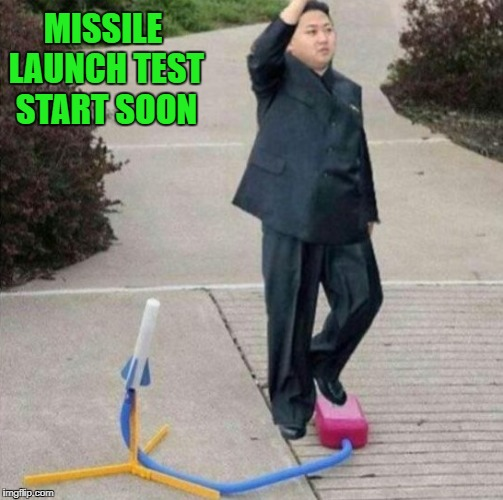 MISSILE LAUNCH TEST START SOON | made w/ Imgflip meme maker
