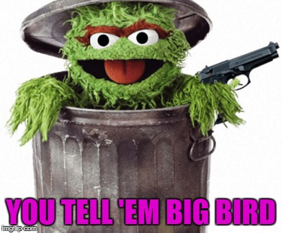 YOU TELL 'EM BIG BIRD | made w/ Imgflip meme maker
