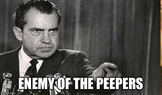 ENEMY OF THE PEEPERS | made w/ Imgflip meme maker