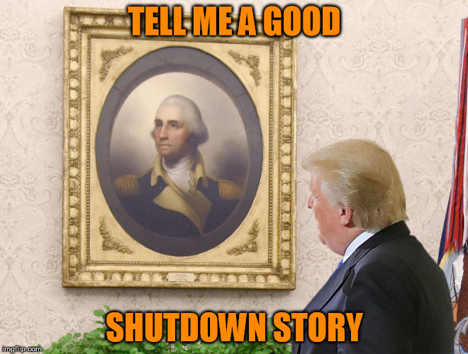 TELL ME A GOOD SHUTDOWN STORY | image tagged in are you on my team | made w/ Imgflip meme maker