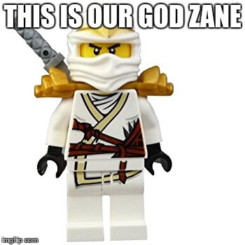 THIS IS OUR GOD ZANE | made w/ Imgflip meme maker