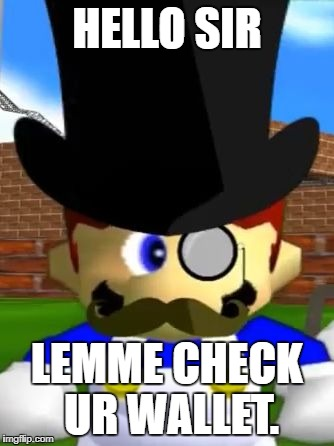 HELLO SIR LEMME CHECK UR WALLET. | image tagged in wallet inspecta smg4 | made w/ Imgflip meme maker