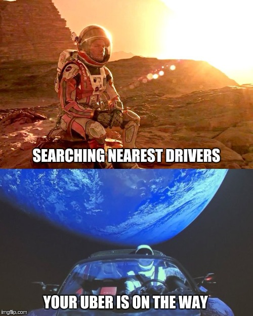 SEARCHING NEAREST DRIVERS YOUR UBER IS ON THE WAY | image tagged in waiting for your taxi | made w/ Imgflip meme maker