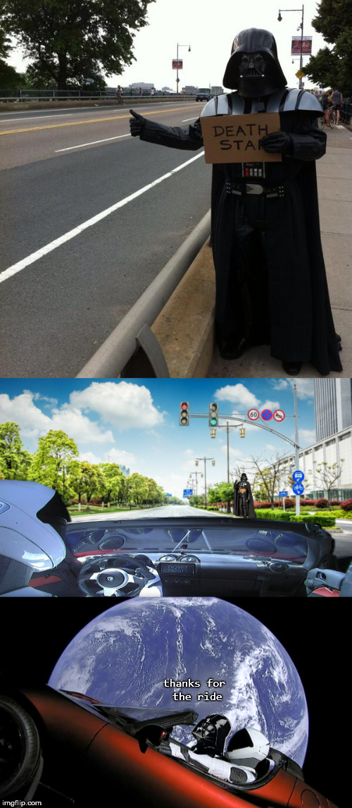 A short story | thanks for the ride | image tagged in spacex,tesla,flying car,darth vader,hitchhiker | made w/ Imgflip meme maker