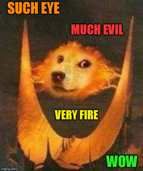 SUCH EYE WOW VERY FIRE MUCH EVIL | made w/ Imgflip meme maker