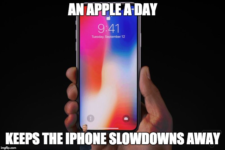 AN APPLE A DAY KEEPS THE IPHONE SLOWDOWNS AWAY | image tagged in iphone x | made w/ Imgflip meme maker