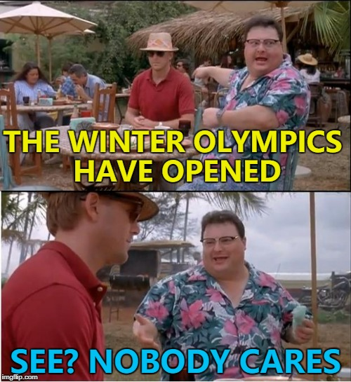 Brace yourselves - people falling over are coming... :) | THE WINTER OLYMPICS HAVE OPENED SEE? NOBODY CARES | image tagged in memes,see nobody cares,winter olympics,sport | made w/ Imgflip meme maker