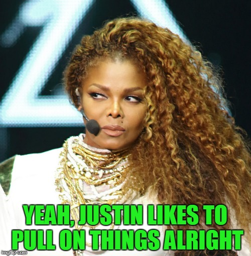 YEAH, JUSTIN LIKES TO PULL ON THINGS ALRIGHT | made w/ Imgflip meme maker