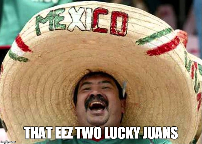 THAT EEZ TWO LUCKY JUANS | made w/ Imgflip meme maker