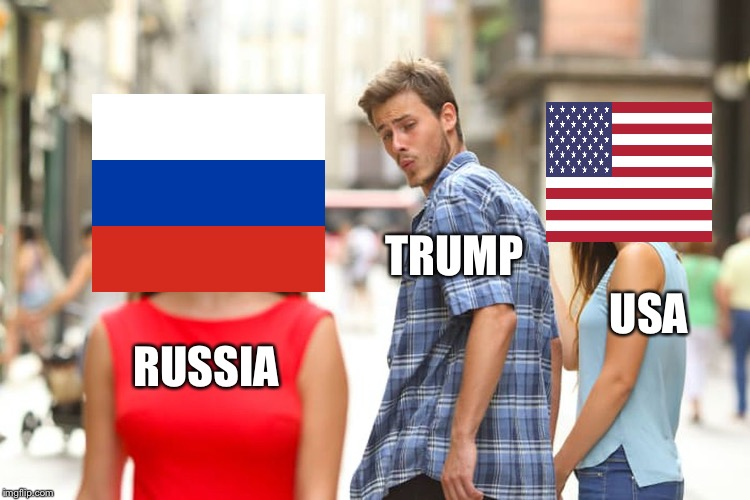 Trump Issues | RUSSIA TRUMP USA | image tagged in memes,distracted boyfriend,donald trump | made w/ Imgflip meme maker