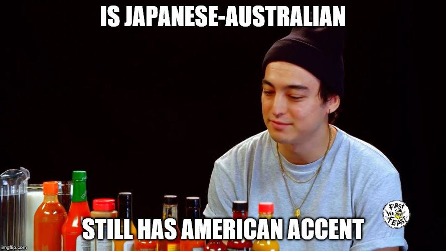 IS JAPANESE-AUSTRALIAN STILL HAS AMERICAN ACCENT | image tagged in george miller 1 | made w/ Imgflip meme maker