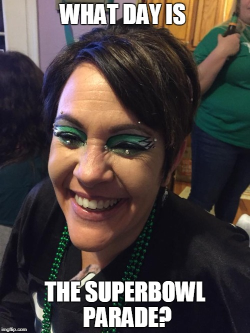 superbowl parade procrastinator | WHAT DAY IS THE SUPERBOWL PARADE? | image tagged in superbowl | made w/ Imgflip meme maker