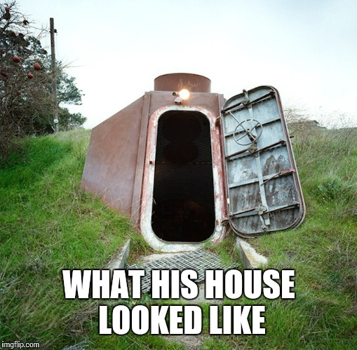 WHAT HIS HOUSE LOOKED LIKE | made w/ Imgflip meme maker