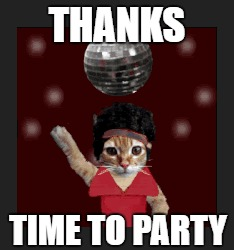 THANKS TIME TO PARTY | made w/ Imgflip meme maker
