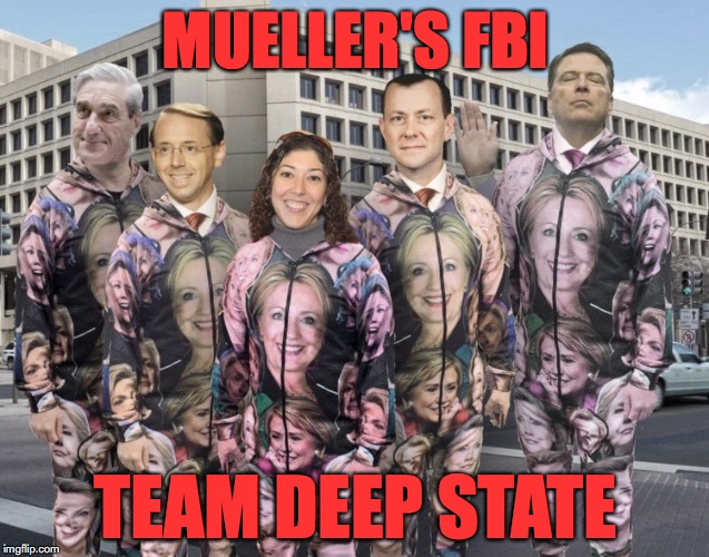 Mueller FBI Corruption - Team Deep State | MUELLER'S FBI TEAM DEEP STATE | image tagged in robert mueller,trump russia collusion,sedition,fbi,hillary clinton,fbi director james comey | made w/ Imgflip meme maker