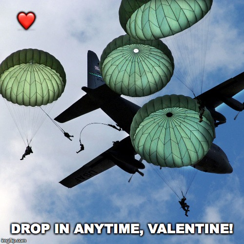 V-Day Countdown...5 | ❤️ DROP IN ANYTIME, VALENTINE! | image tagged in janey mack meme,flirty meme,paratrooper,drop in anytime,valentine,funny | made w/ Imgflip meme maker