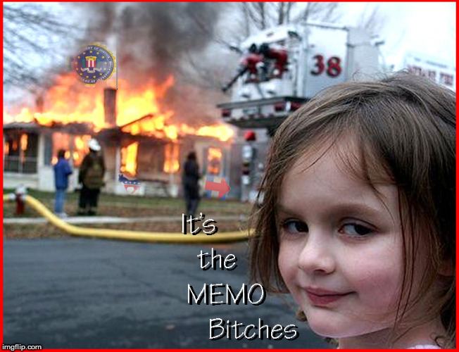 It's the MEMO | image tagged in the memo,politics lol,funny memes,current events,deep state,hillary clinton for jail 2016 | made w/ Imgflip meme maker