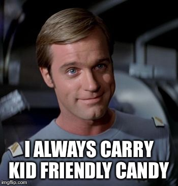 I ALWAYS CARRY KID FRIENDLY CANDY | made w/ Imgflip meme maker