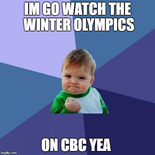 Success Kid Meme | IM GO WATCH THE WINTER OLYMPICS ON CBC YEA | image tagged in memes,success kid | made w/ Imgflip meme maker