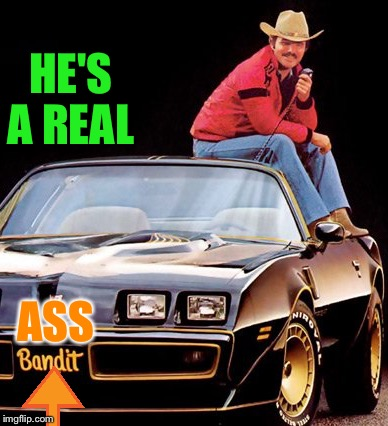 HE'S A REAL ASS | made w/ Imgflip meme maker