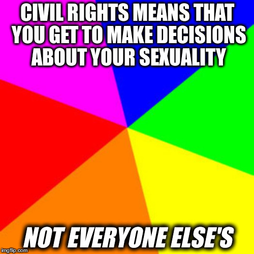 Supporting #MeToo doesn't mean becoming a Lifetime Robot | CIVIL RIGHTS MEANS THAT YOU GET TO MAKE DECISIONS ABOUT YOUR SEXUALITY NOT EVERYONE ELSE'S | image tagged in rainbow | made w/ Imgflip meme maker