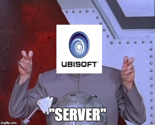 "Dr Ubisoft | ""SERVER"" 