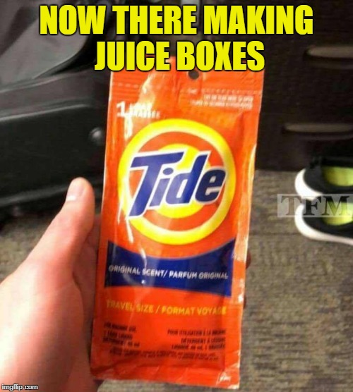 now there making juice boxes | NOW THERE MAKING JUICE BOXES | image tagged in juice | made w/ Imgflip meme maker