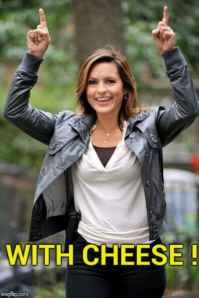 Olivia Benson | WITH CHEESE ! | image tagged in olivia benson | made w/ Imgflip meme maker