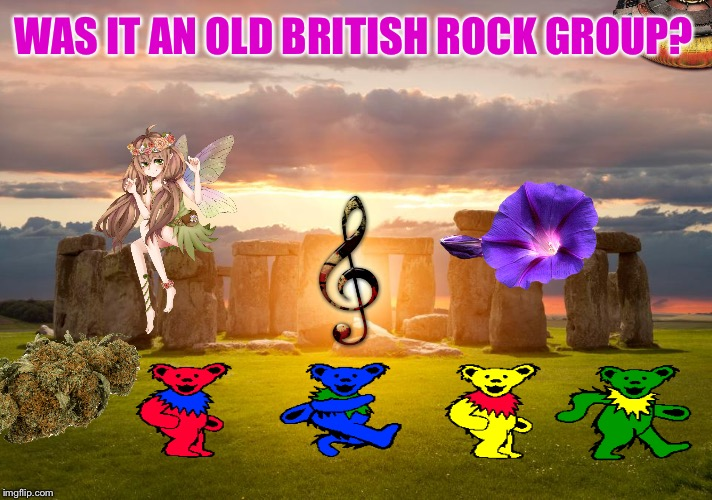 WAS IT AN OLD BRITISH ROCK GROUP? | made w/ Imgflip meme maker