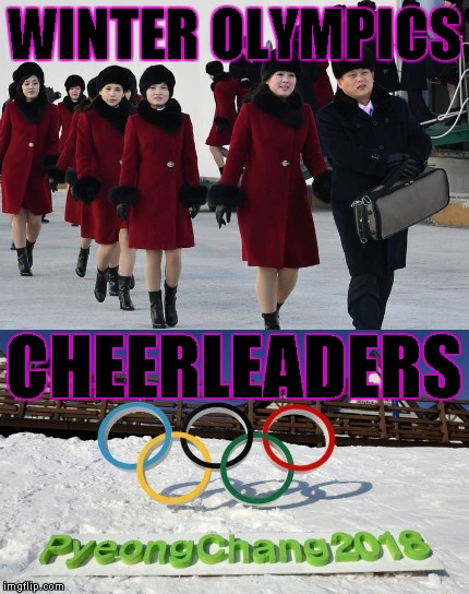 North Korean cheerleaders arrive to cheer on the 2018 N. Korea and S. Korea Olympic Winter Games athletes | WINTER OLYMPICS CHEERLEADERS | image tagged in memes,north korean cheerleaders,2018 olympics,pyeongchang,2018 winter games | made w/ Imgflip meme maker
