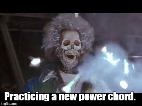 Practicing a new power chord. | made w/ Imgflip meme maker