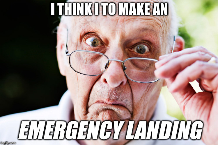 I THINK I TO MAKE AN EMERGENCY LANDING | made w/ Imgflip meme maker