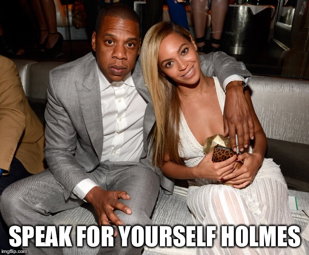 SPEAK FOR YOURSELF HOLMES | made w/ Imgflip meme maker