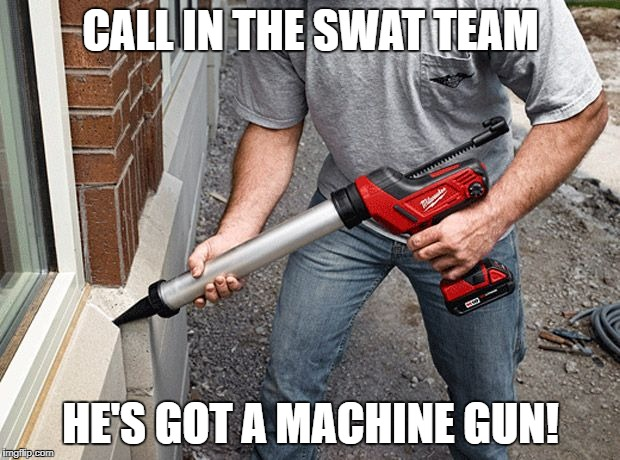 CALL IN THE SWAT TEAM HE'S GOT A MACHINE GUN! | made w/ Imgflip meme maker