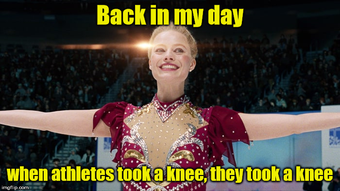 Tonya Harding |  Back in my day; when athletes took a knee, they took a knee | image tagged in memes,take a knee,baseball bat,olympics | made w/ Imgflip meme maker