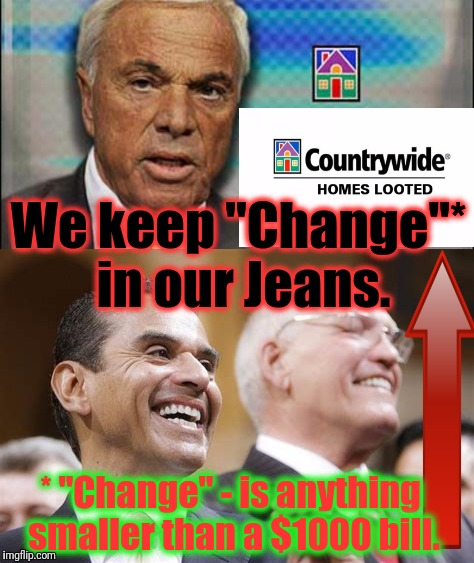 "We keep ""Change""* in our Jeans. * ""Change"" - is anything smaller than a $1000 bill. 
