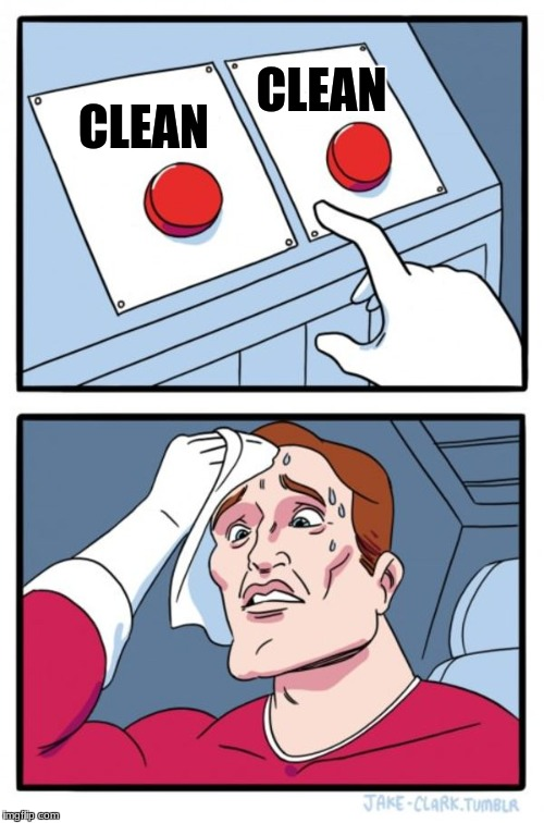 Two Buttons Meme | CLEAN CLEAN | image tagged in memes,two buttons | made w/ Imgflip meme maker