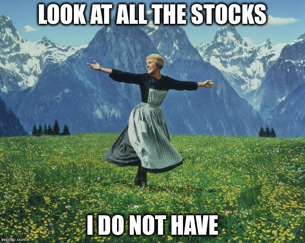LOOK AT ALL THE STOCKS I DO NOT HAVE | made w/ Imgflip meme maker
