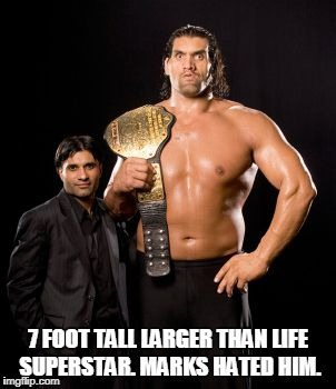 the great khali says i'm better than you worthless marks | 7 FOOT TALL LARGER THAN LIFE SUPERSTAR. MARKS HATED HIM. | image tagged in great khali,wwe,marks,smarks,pro wrestling,giants | made w/ Imgflip meme maker