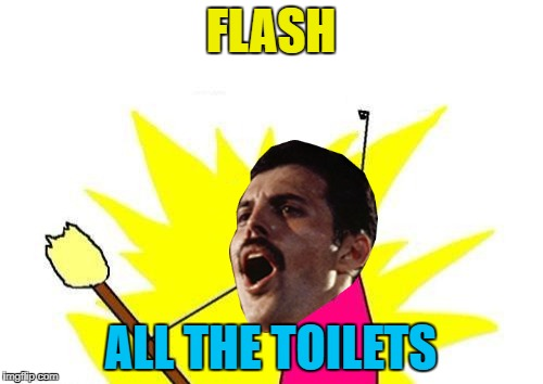 FLASH ALL THE TOILETS | made w/ Imgflip meme maker