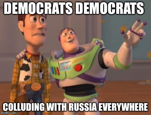 X, X Everywhere Meme | DEMOCRATS DEMOCRATS COLLUDING WITH RUSSIA EVERYWHERE | image tagged in memes,x,x everywhere,x x everywhere | made w/ Imgflip meme maker