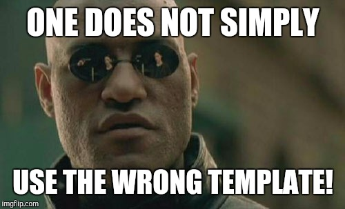 Matrix Morpheus Meme | ONE DOES NOT SIMPLY USE THE WRONG TEMPLATE! | image tagged in memes,matrix morpheus | made w/ Imgflip meme maker