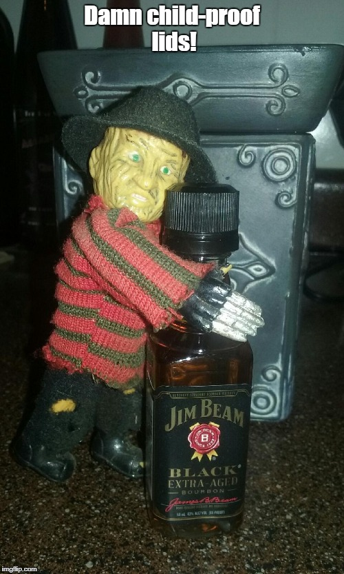 Freddy & Jim.....a love story. | Damn child-proof lids! | image tagged in memes,freddy krueger | made w/ Imgflip meme maker